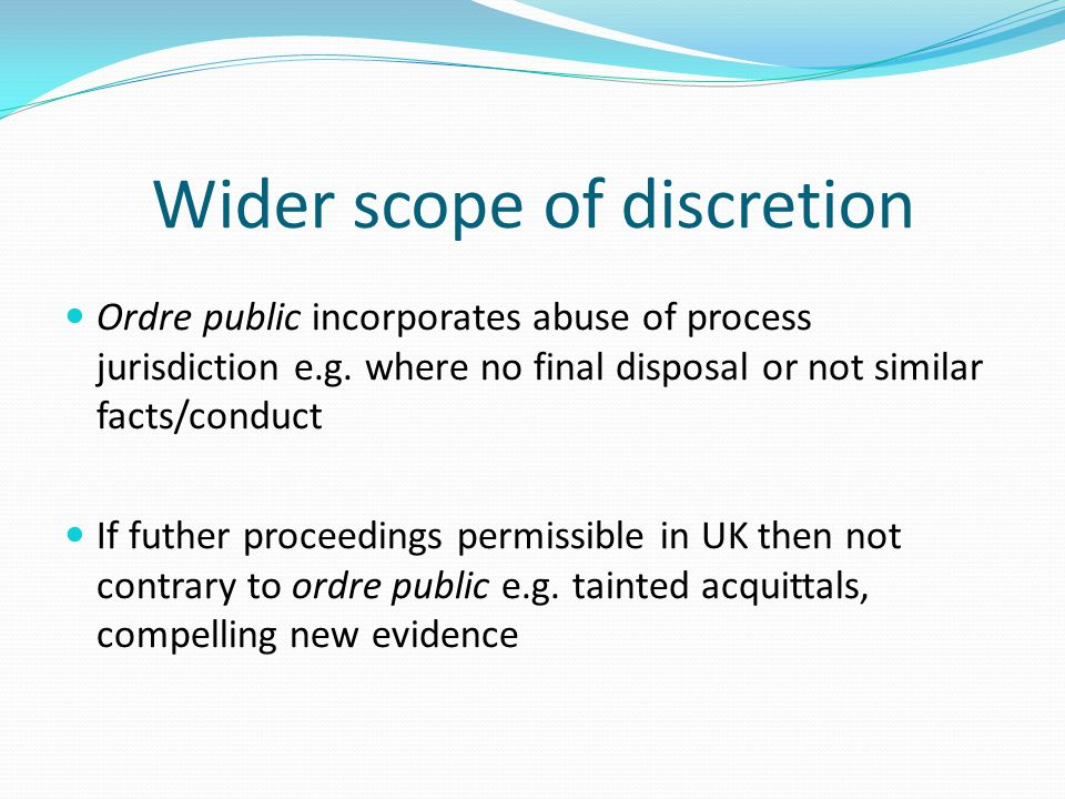 Wider scope of discretion