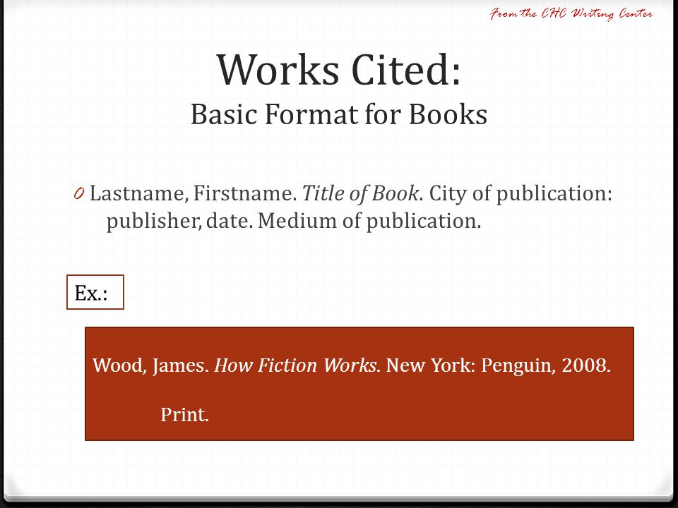 Works Cited: Basic Format for Books