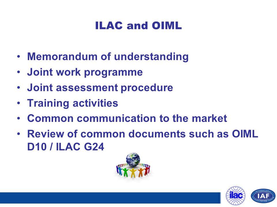 ILAC and OIML Memorandum of understanding. Joint work programme. Joint assessment procedure. Training activities.