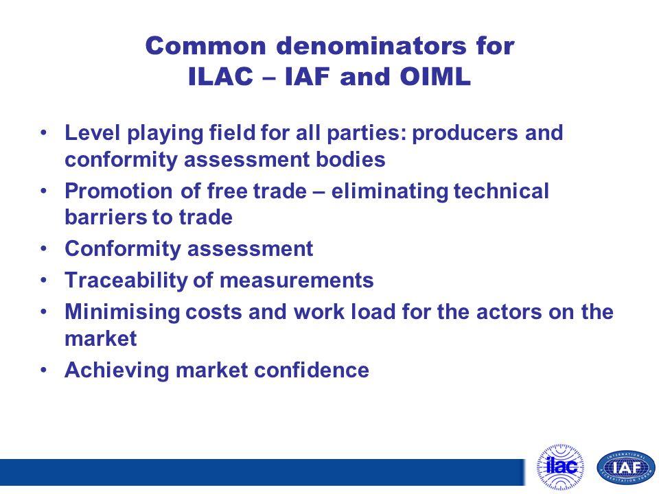 Common denominators for ILAC – IAF and OIML