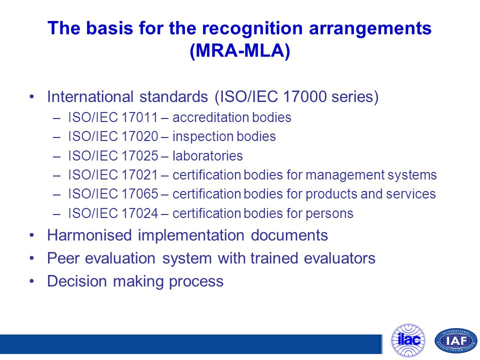 The basis for the recognition arrangements (MRA-MLA)