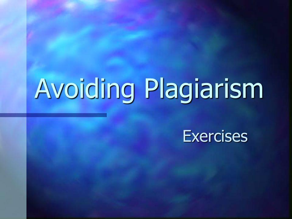 Avoiding Plagiarism Exercises