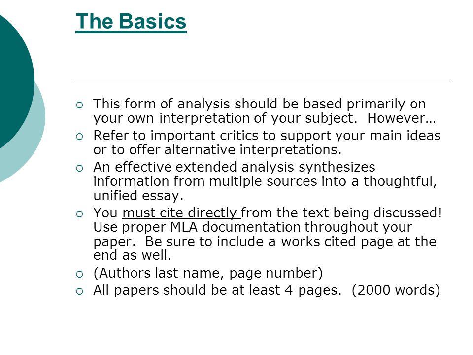 The Basics This form of analysis should be based primarily on your own interpretation of your subject. However…