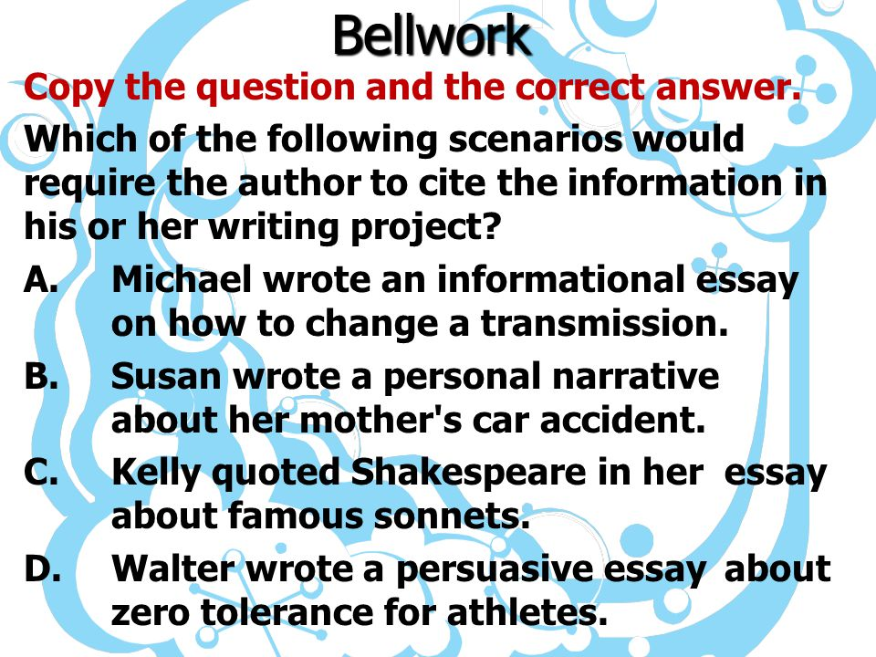 Bellwork Copy the question and the correct answer.