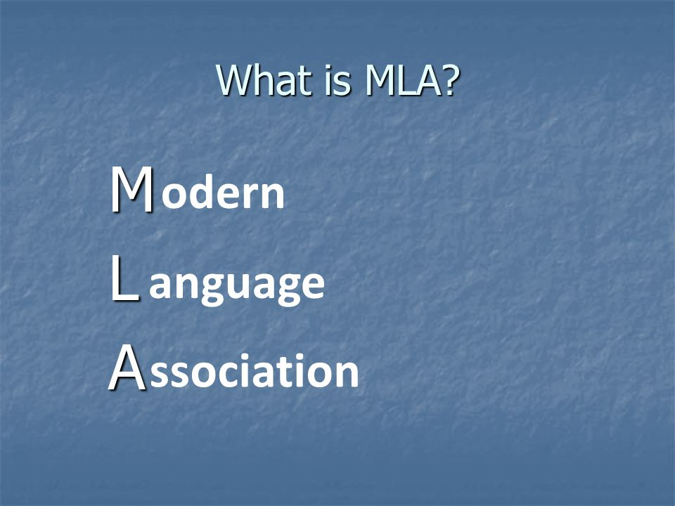 What is MLA M L A odern anguage ssociation