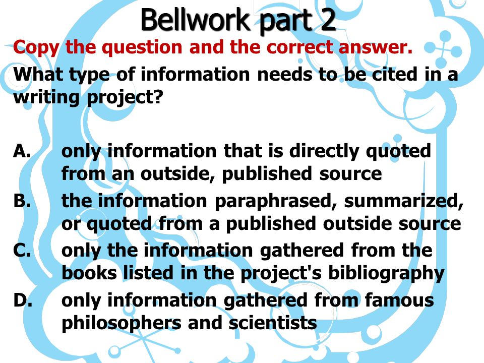 Bellwork part 2 Copy the question and the correct answer.