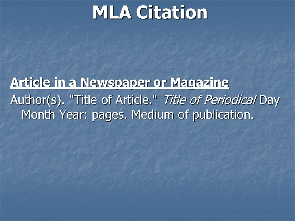MLA Citation Article in a Newspaper or Magazine Author(s).