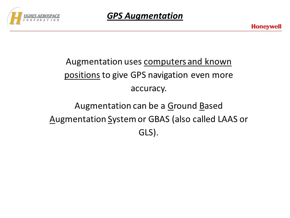 GPS Augmentation Augmentation uses computers and known positions to give GPS navigation even more accuracy.