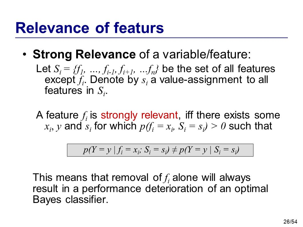 Relevance of featurs Strong Relevance of a variable/feature: