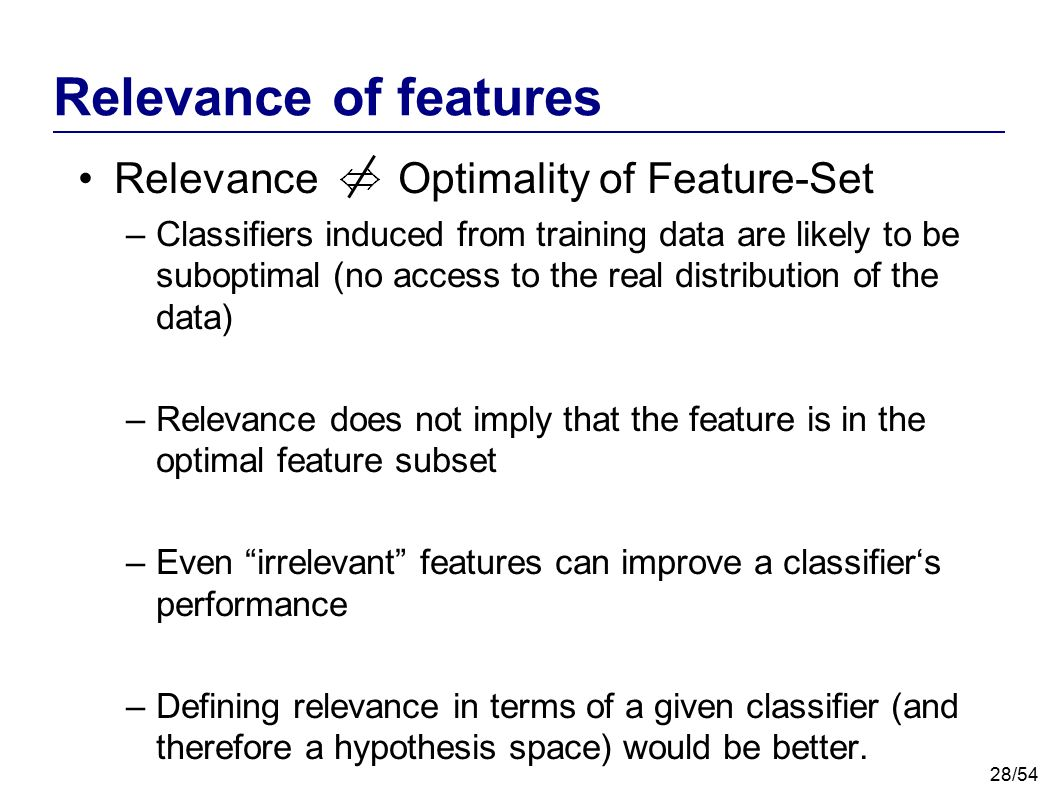 Relevance of features Relevance Optimality of Feature-Set