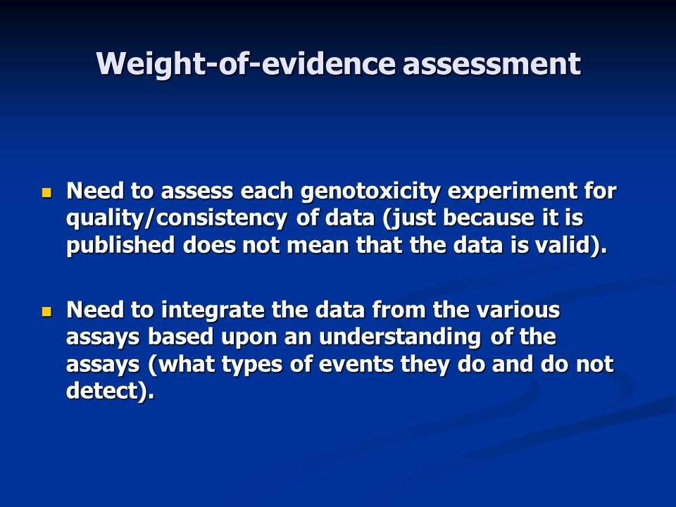 Weight-of-evidence assessment