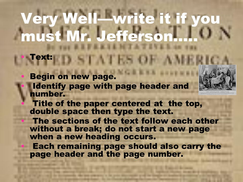 Very Well—write it if you must Mr. Jefferson…..
