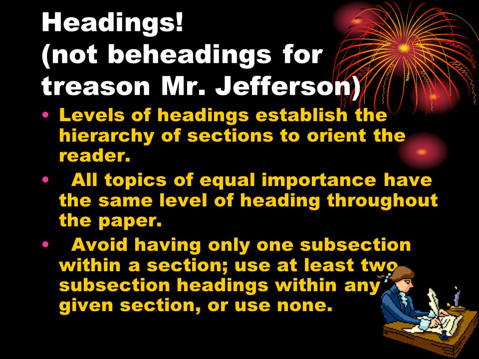 Headings! (not beheadings for treason Mr. Jefferson)