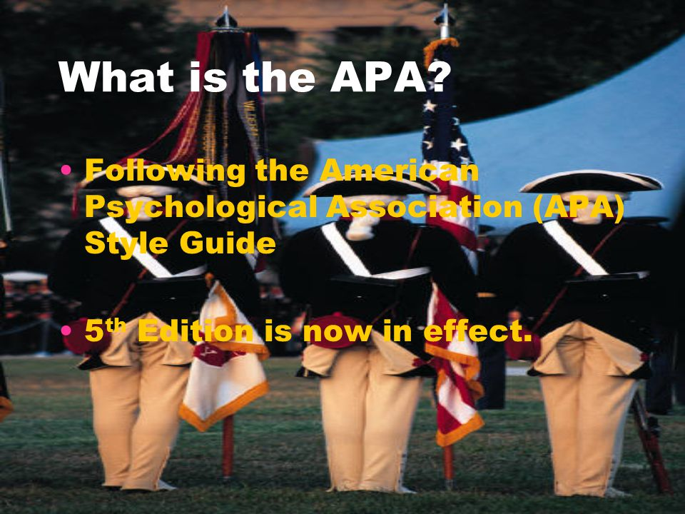 What is the APA. Following the American Psychological Association (APA) Style Guide.