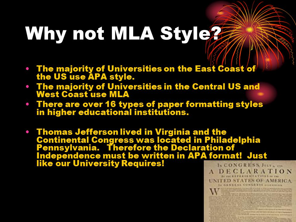 Why not MLA Style The majority of Universities on the East Coast of the US use APA style.