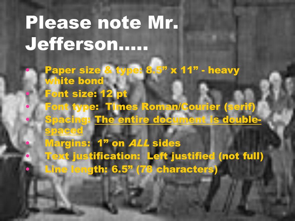 Please note Mr. Jefferson…..