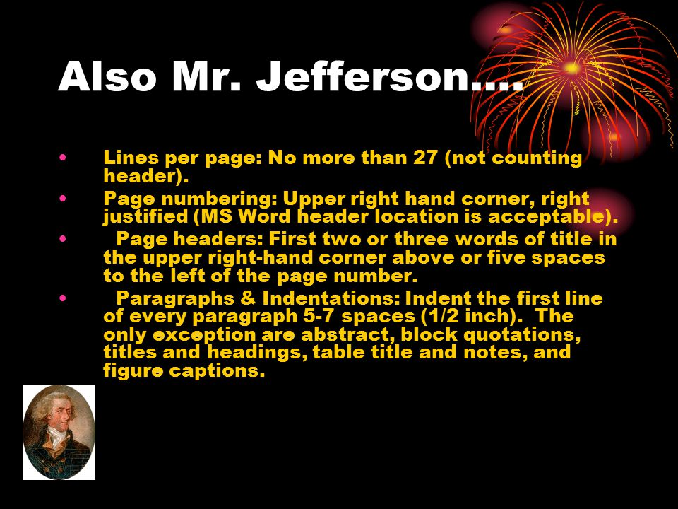 Also Mr. Jefferson…. Lines per page: No more than 27 (not counting header).