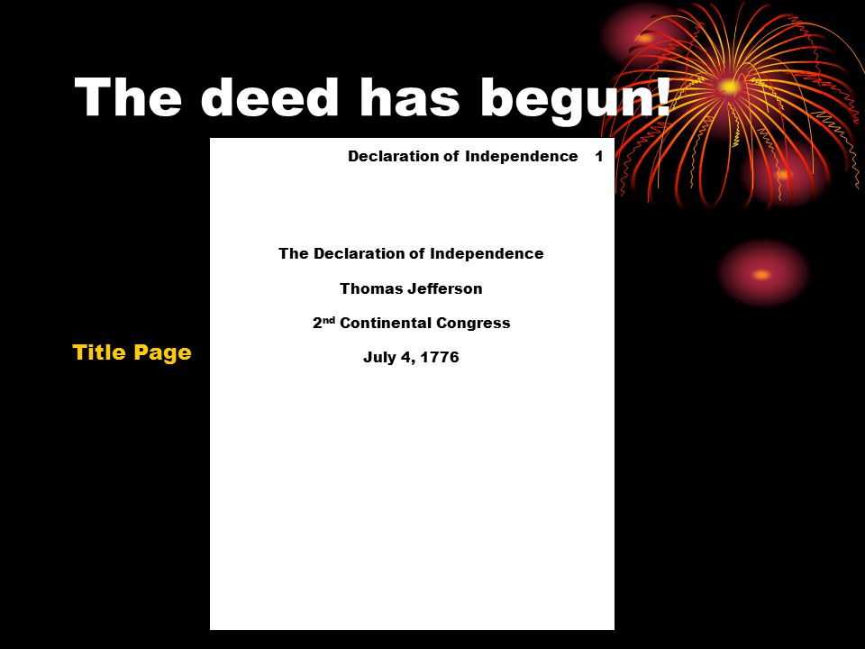 The deed has begun! Declaration of Independence 1 Title Page