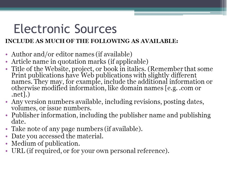 Electronic Sources Author and/or editor names (if available)