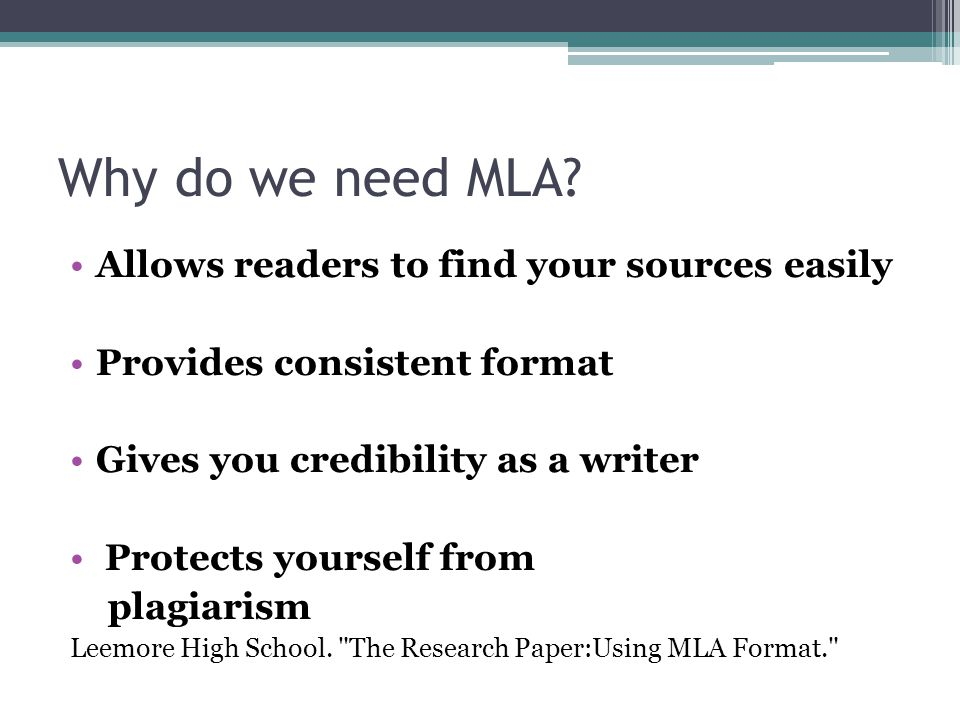 Why do we need MLA Allows readers to find your sources easily