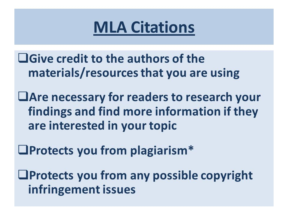 MLA Citations Give credit to the authors of the materials/resources that you are using.