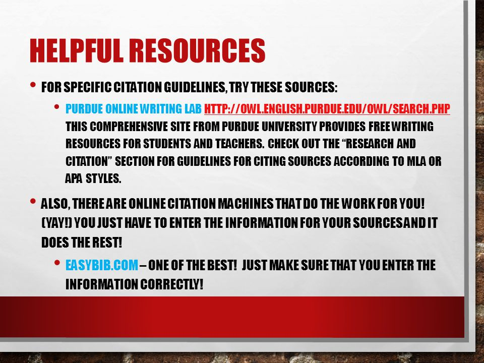 Helpful resources For specific citation guidelines, try these sources: