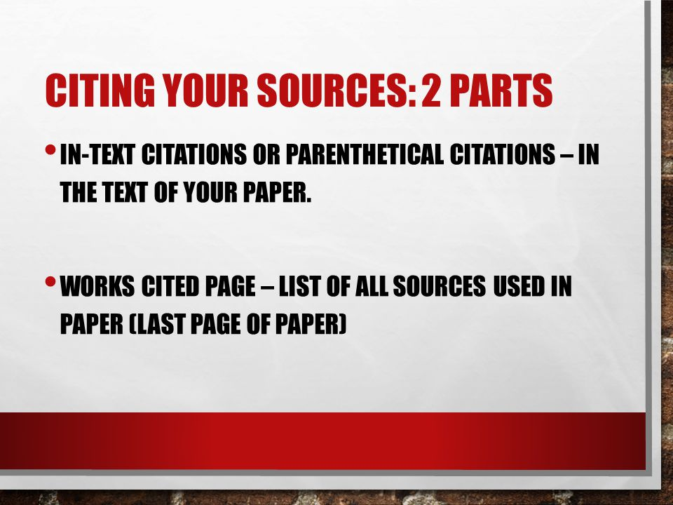 Citing Your Sources: 2 parts