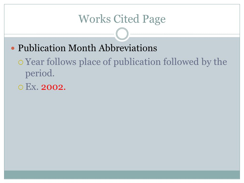 Works Cited Page Publication Month Abbreviations