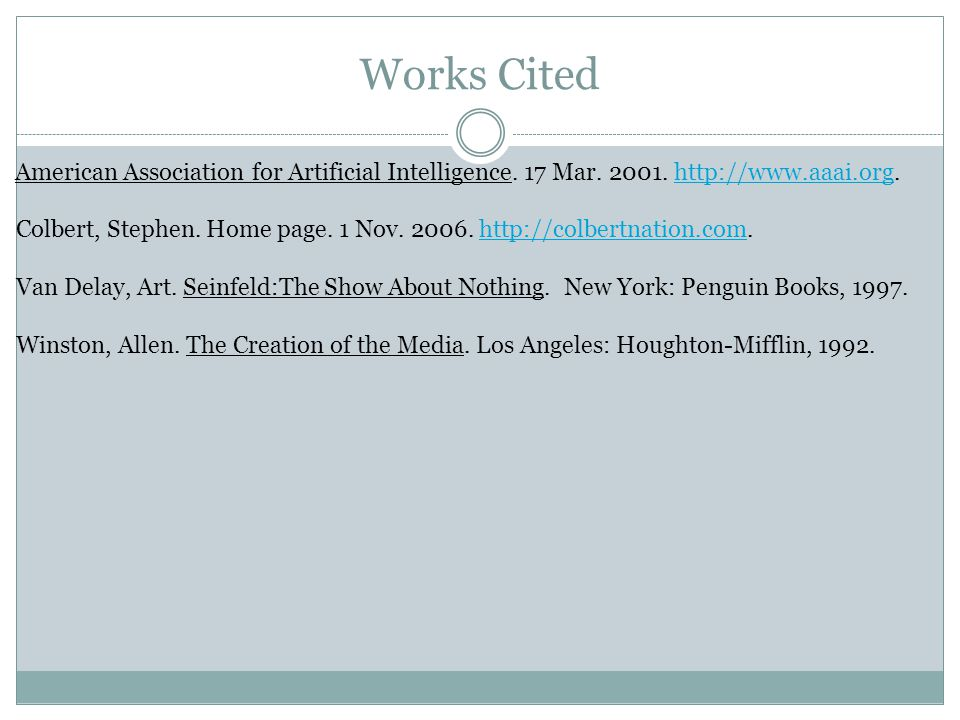 Works Cited American Association for Artificial Intelligence. 17 Mar. 2001. http://www.aaai.org.