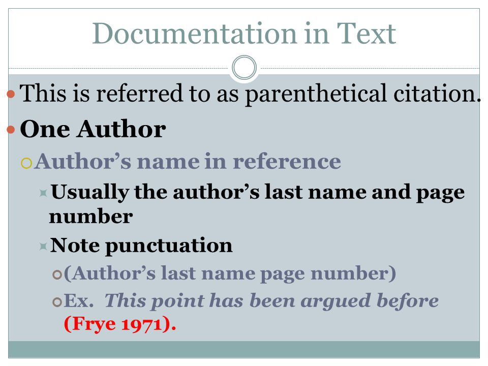 Documentation in Text This is referred to as parenthetical citation.