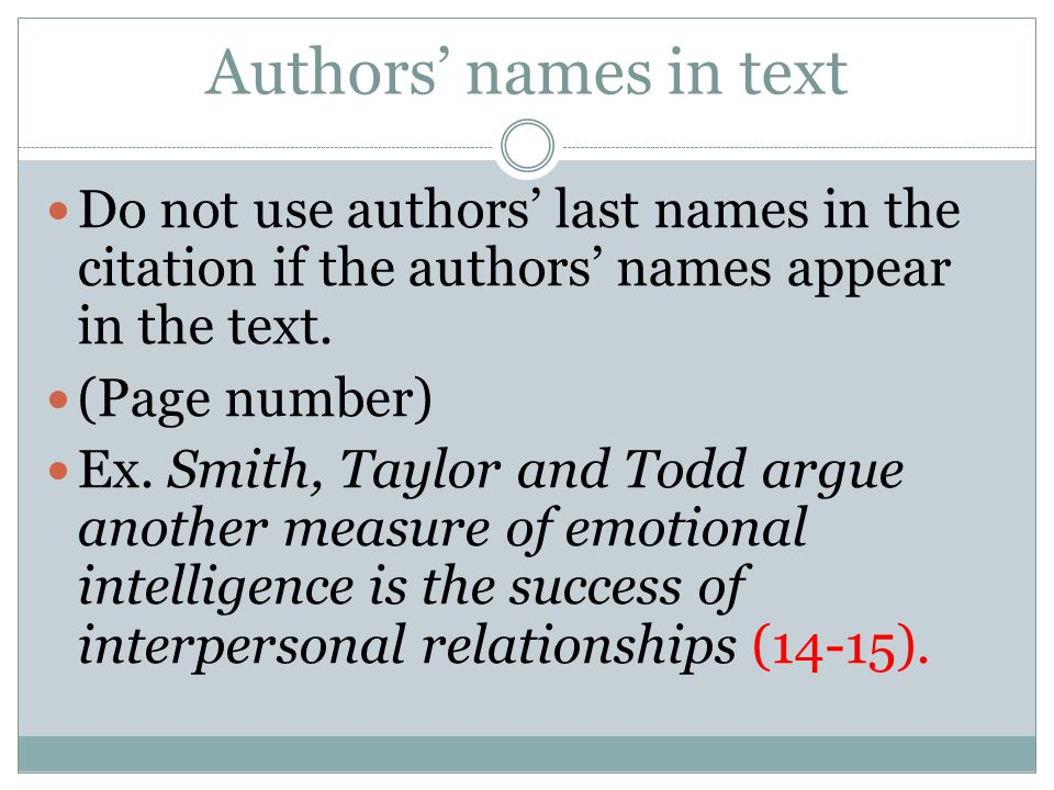 Authors' names in text Do not use authors' last names in the citation if the authors' names appear in the text.