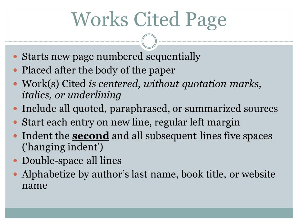 Works Cited Page Starts new page numbered sequentially