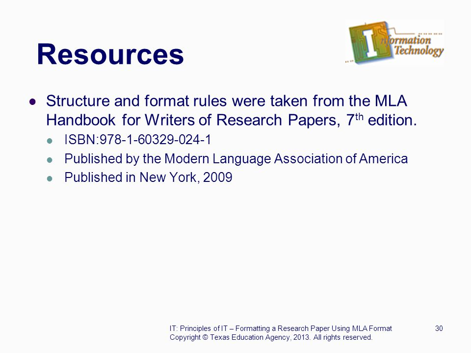 Resources Structure and format rules were taken from the MLA Handbook for Writers of Research Papers, 7th edition.