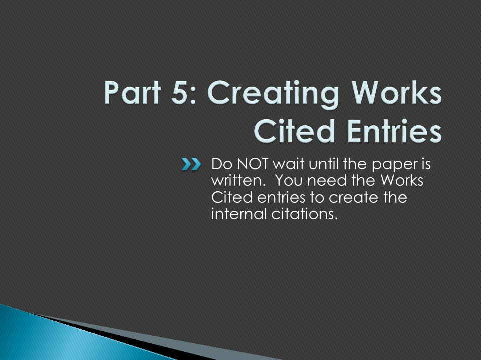 Part 5: Creating Works Cited Entries