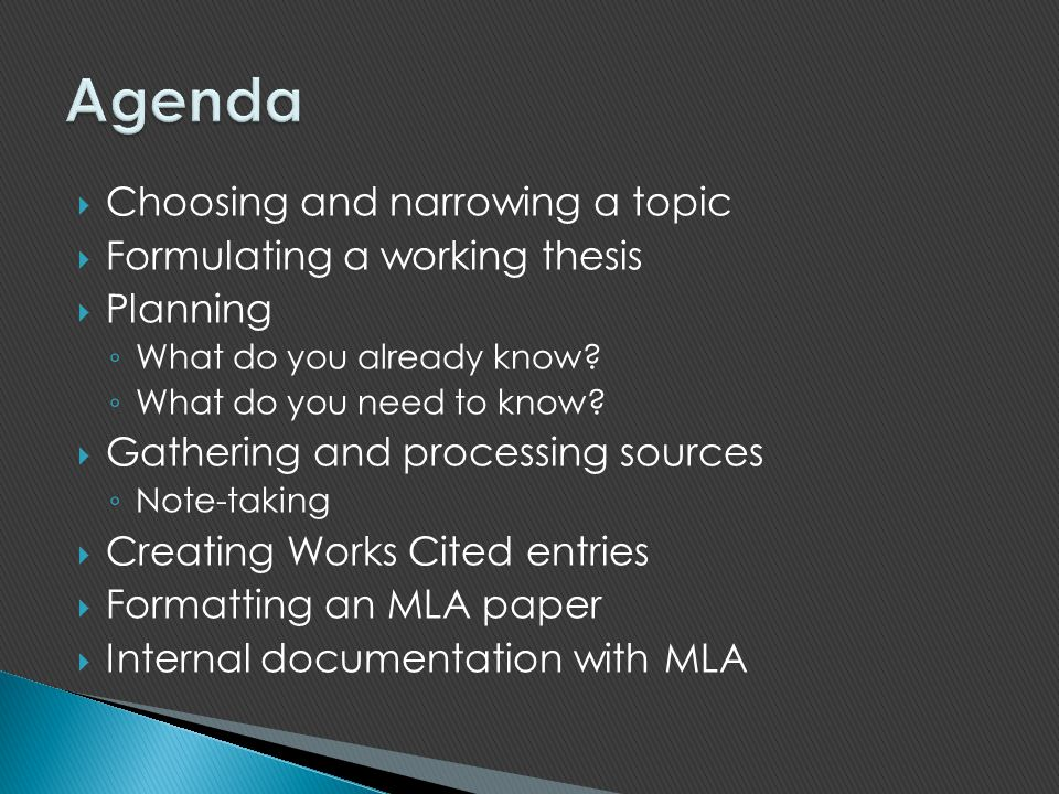 Agenda Choosing and narrowing a topic Formulating a working thesis