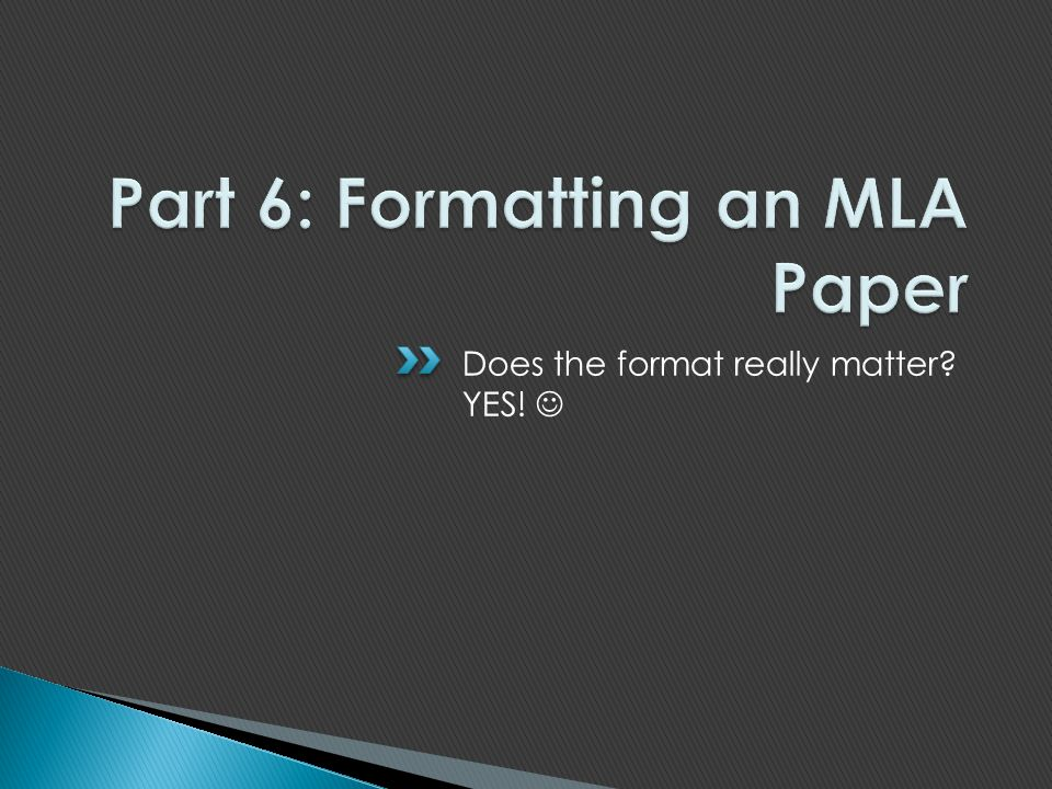 Part 6: Formatting an MLA Paper