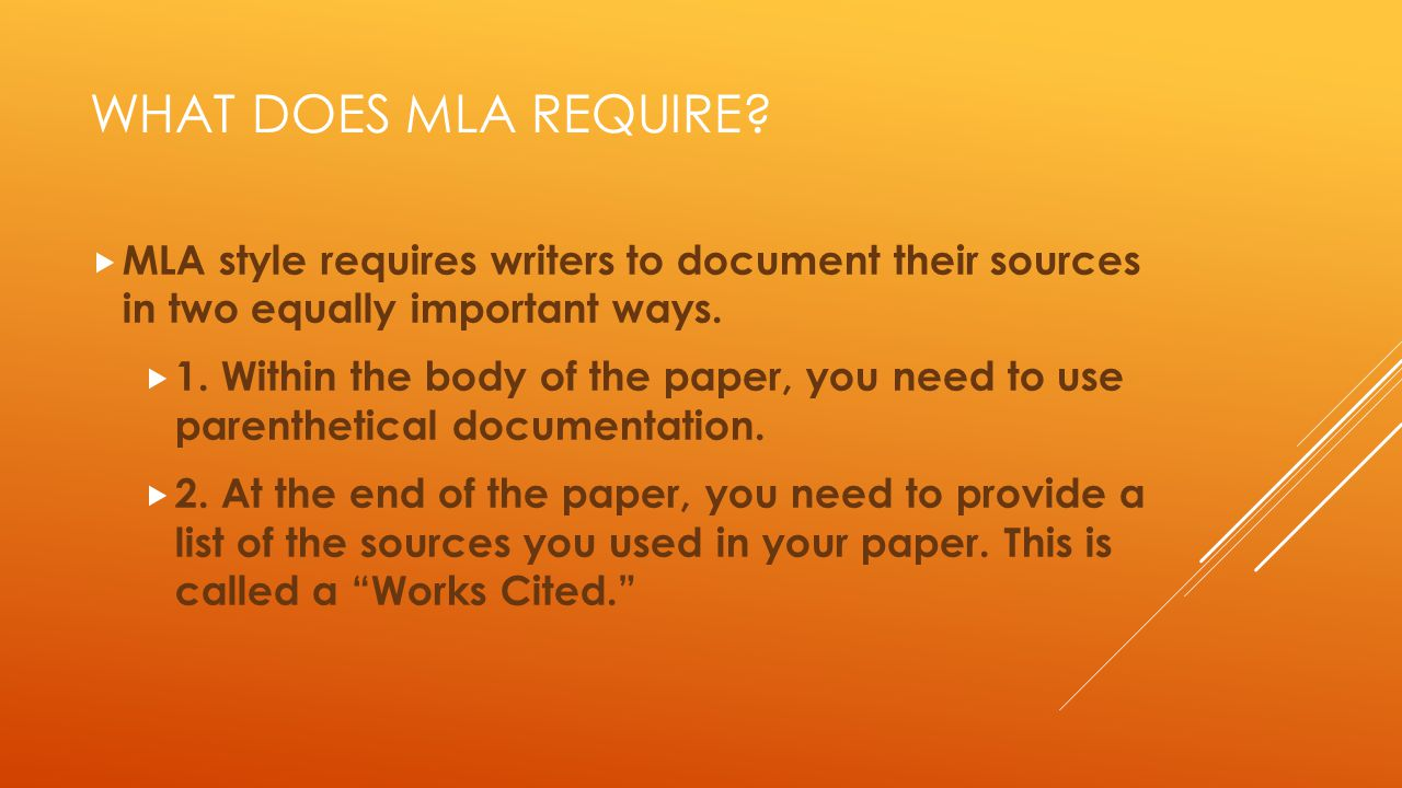 What does MLA require MLA style requires writers to document their sources in two equally important ways.