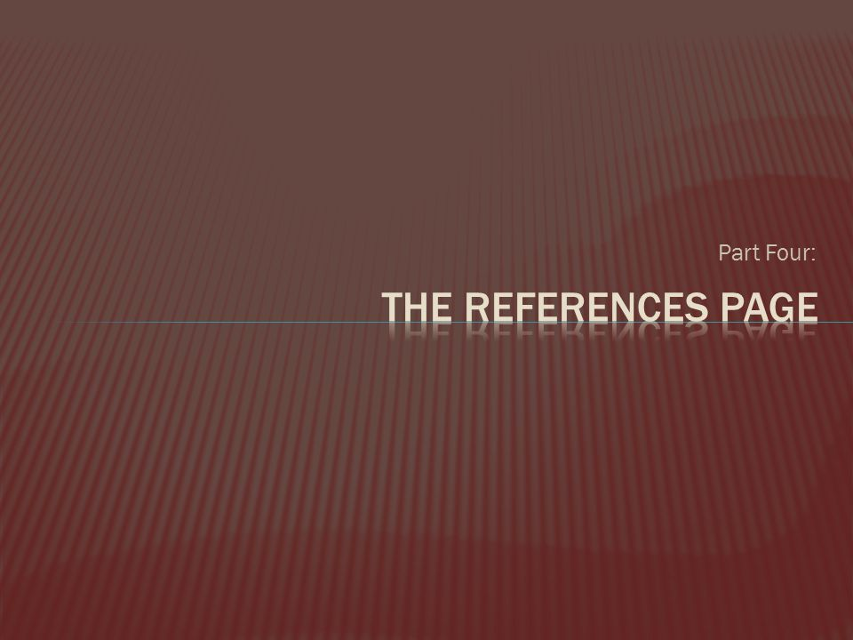 Part Four: The References Page