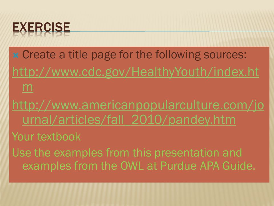 Exercise http://www.cdc.gov/HealthyYouth/index.htm