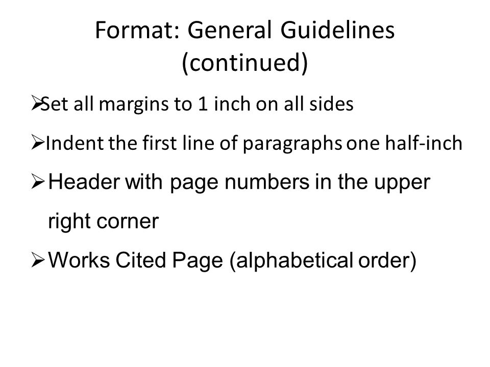 Format: General Guidelines (continued)