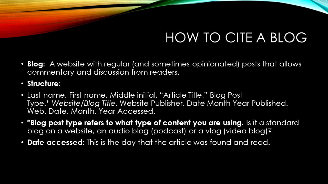 How to Cite a Blog Blog: A website with regular (and sometimes opinionated) posts that allows commentary and discussion from readers.