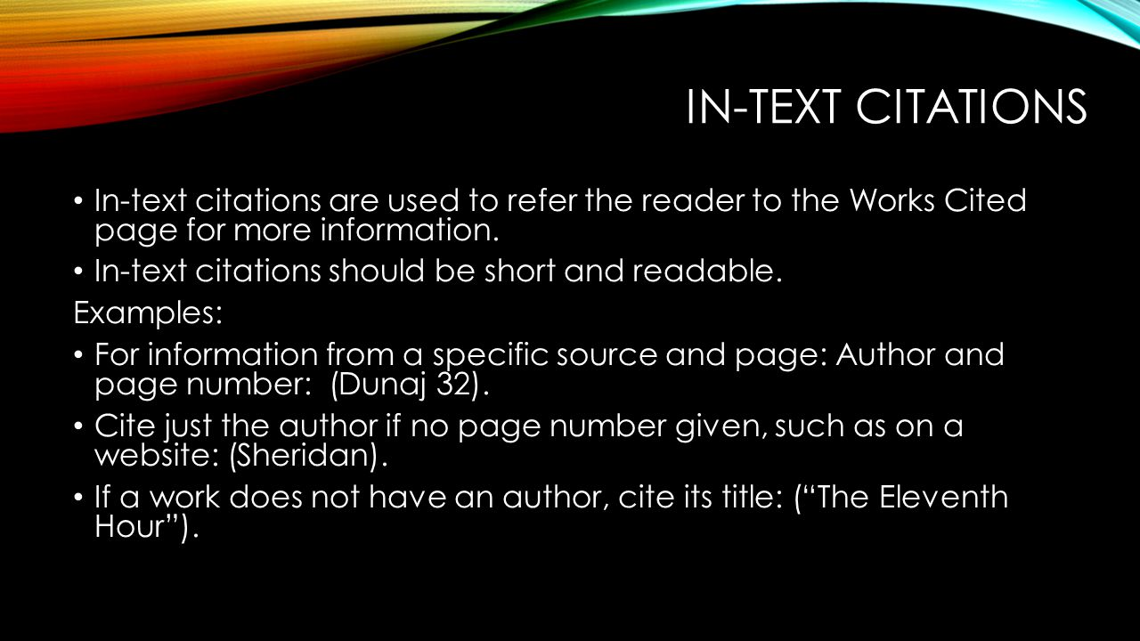 In-text citations In-text citations are used to refer the reader to the Works Cited page for more information.