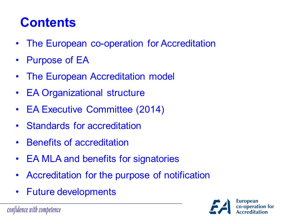 Contents The European co-operation for Accreditation Purpose of EA
