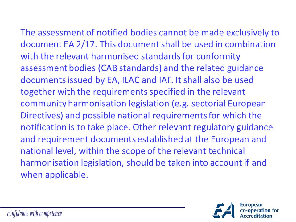 The assessment of notified bodies cannot be made exclusively to document EA 2/17.