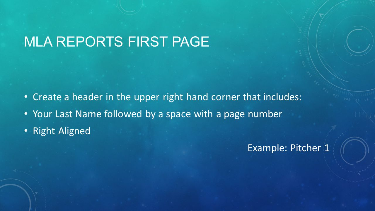 Mla reports first page Create a header in the upper right hand corner that includes: Your Last Name followed by a space with a page number.
