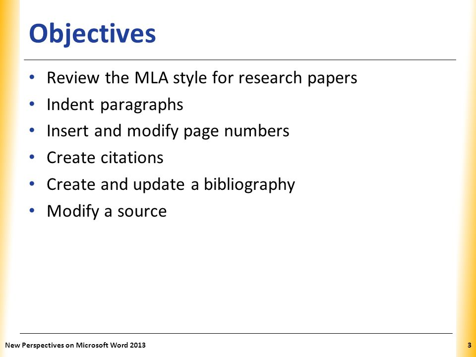 Objectives Review the MLA style for research papers Indent paragraphs