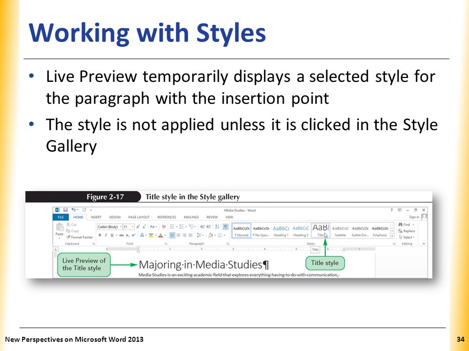 Working with Styles Live Preview temporarily displays a selected style for the paragraph with the insertion point.