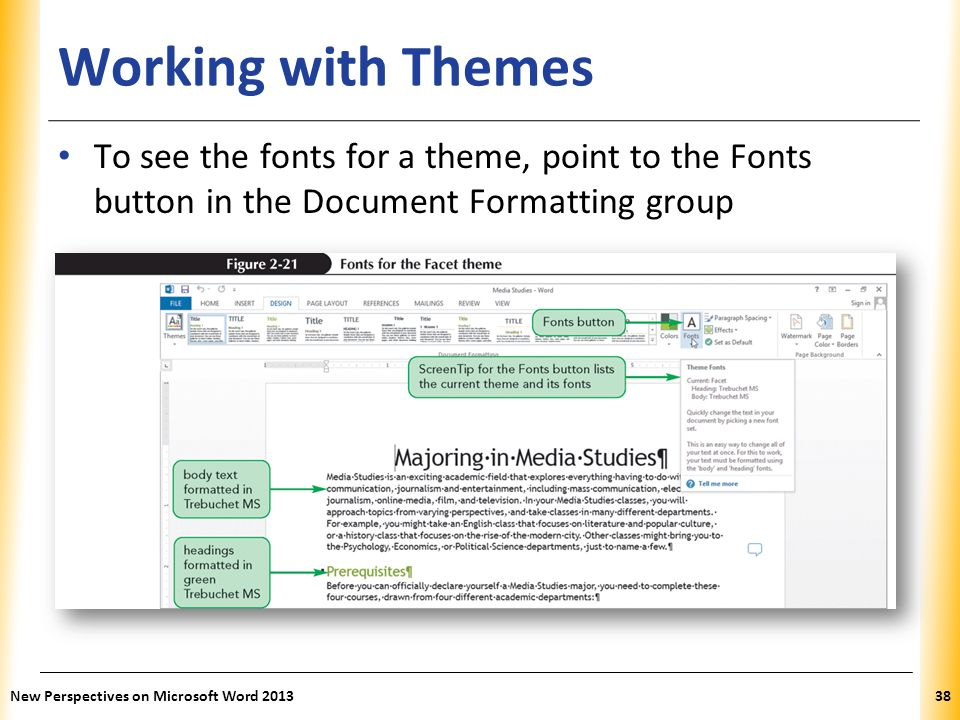 Working with Themes To see the fonts for a theme, point to the Fonts button in the Document Formatting group.