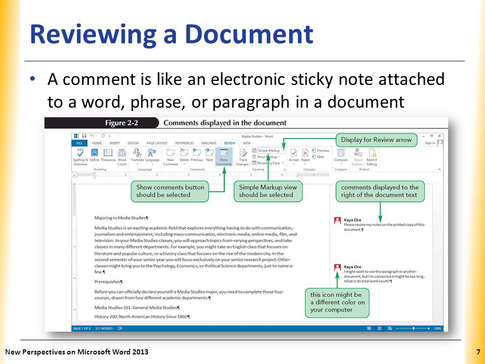 Reviewing a Document A comment is like an electronic sticky note attached to a word, phrase, or paragraph in a document.