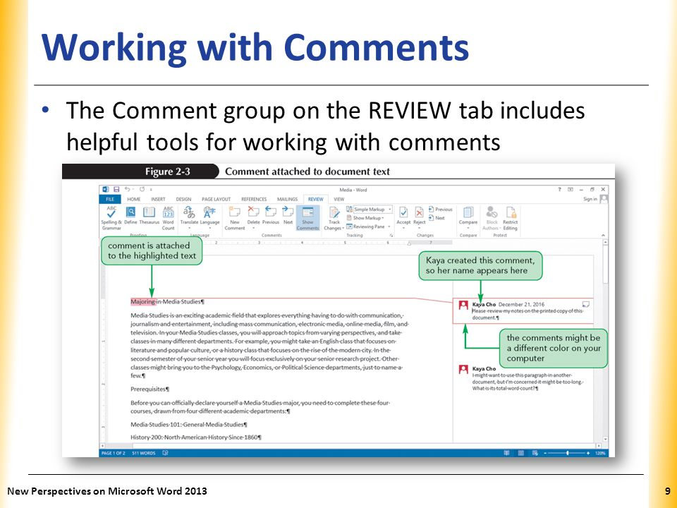 Working with Comments The Comment group on the REVIEW tab includes helpful tools for working with comments.
